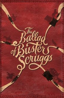The Ballad of Buster Scruggs – Balada lui Buster Scruggs (2018)