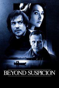 Beyond Suspicion – Dincolo de orice bănuială (2010)