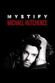 Mystify: Michael Hutchence – Viața lui Michael Hutchence (2019)