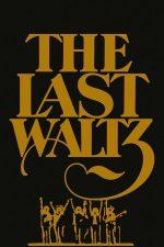 The Last Waltz – Ultimul vals (1978)