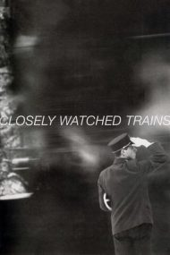 Closely Watched Trains – Trenuri bine păzite (1966)