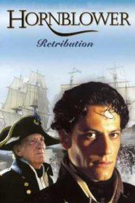 Horatio Hornblower: Retribution – Hornblower: Condamnarea (2001)
