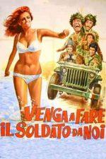 Venga a fare il soldato da noi – Vino să fii soldat cu noi (1971)