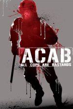 A.C.A.B. – All Cops Are Bastards – Toți polițiștii sunt corupți (2012)