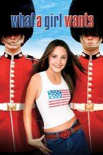 What A Girl Wants! – Ce-și dorește o fată (2003)