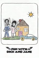 Fun with Dick and Jane – Distracție cu Dick și Jane (1977)