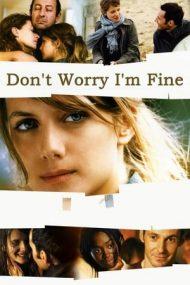 Don't Worry, I'm Fine – Nu-ți face griji pentru mine (2006)