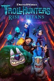 Trollhunters: Rise of the Titans – Vânătorii de troli: Trezirea titanilor (2021)