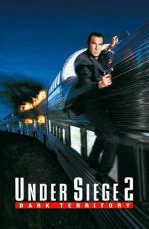 Under Siege 2: Dark Territory – Sechestrați în tren (1995)