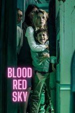 Blood Red Sky – Un cer roșu ca sângele (2021)