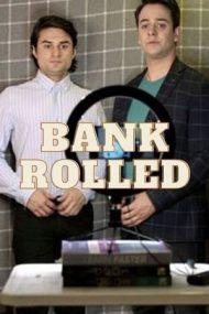 Bankrolled – Finanțați din greșeală (2021)
