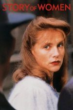 Story of Women – Povestea femeilor (1988)