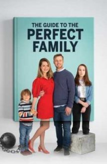 The Guide to the Perfect Family – Ghidul familiei perfecte (2021)