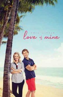 This Little Love of Mine – Adevărata mea dragoste (2021)