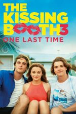 The Kissing Booth 3 – Cabina de săruturi 3 (2021)