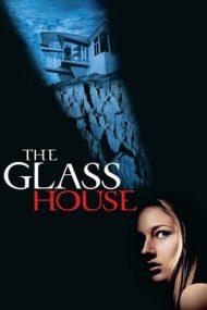 The Glass House – Casa de sticlă (2001)