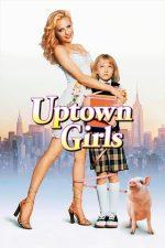 Uptown Girls – Fete de bani gata (2003)