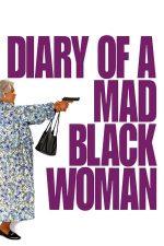 Diary of a Mad Black Woman – Jurnalul unei femei furioase (2005)