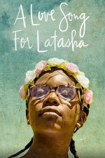 A Love Song for Latasha – Cântec pentru Latasha (2019)