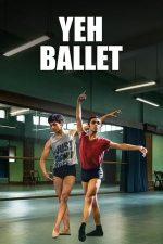 Yeh Ballet – Balerinii din Mumbai (2020)