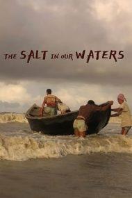 The Salt in Our Waters – Sarea din apele noastre (2020)