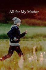 All for My Mother – Totul pentru mama mea (2019)