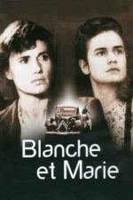 Blanche and Marie – Blanche și Marie (1985)
