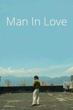 Man in Love – Un bărbat îndrăgostit (2021)