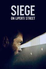 Siege on Liperti Street – Asediu pe strada Liperti (2019)