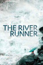 The River Runner – Cursă pe ape învolburate (2021)