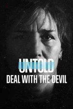 Untold: Deal with the Devil – Povești din sport: Pact cu diavolul (2021)