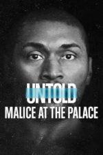 Untold: Malice at the Palace – Povești din sport: Încăierare pe teren (2021)