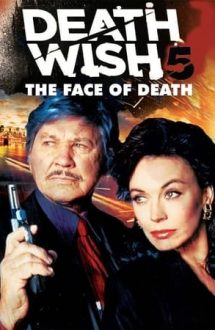 Death Wish 5: The Face of Death – Chipul morții (1994)
