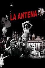 La antena / The Aerial (2007)
