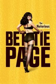 The Notorious Bettie Page – Faimoasa Bettie Page (2005)