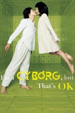 I'm a Cyborg, But That's OK (2006)