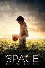 The Space Between Us – Spațiul dintre noi (2017)