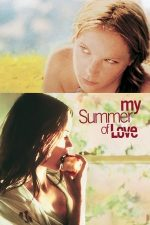 My Summer of Love – Dragoste de-o vară (2004)