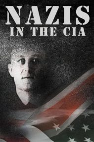 Nazis in the CIA – Naziști și fasciști în slujba CIA (2013)