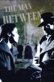 The Man Between – Omul între (1953)