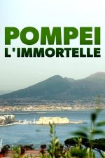Unsterbliches Pompeji – Pompei, orașul nemuritor (2019)