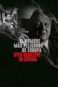 Europe's Most Dangerous Man: Otto Skorzeny in Spain – Cel mai periculos om din Europa: Otto Skorzeny în Spania (2020)
