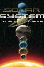 Solar System: The Secrets of the Universe – Sistemul solar: Secretele universului (2014)