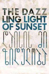 The Dazzling Light of Sunset – Lumina orbitoare a apusului (2016)