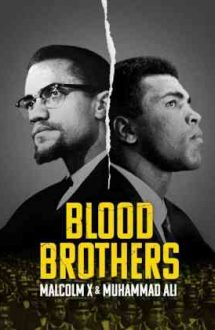 Blood Brothers: Malcolm X & Muhammad Ali – Frați de sânge: Malcolm X și Muhammad Ali (2021)