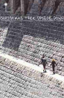 Christmas Tree Upside Down – Pomul de Crăciun de-a-ndoaselea (2006)