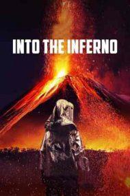 Into the Inferno – În infern (2016)