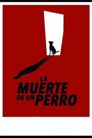 A Dog's Death – Moartea unui câine (2019)