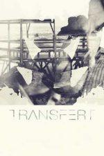 Transfert – Transfer (2018)