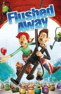Flushed Away – Aruncat la canal (2006)